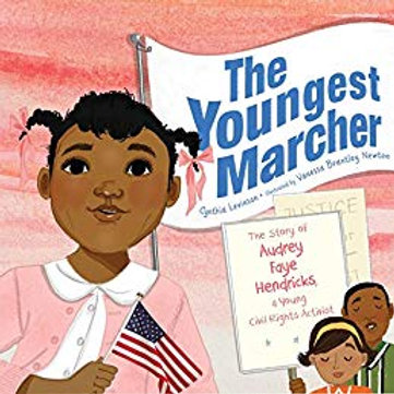 The Youngest Marcher: The Story of Audrey Faye Hendricks, a Young Civil Rights A