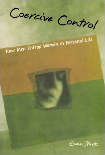 From Domestic Violence to Coercive Control:  How Men Entrap Women in Personal Life