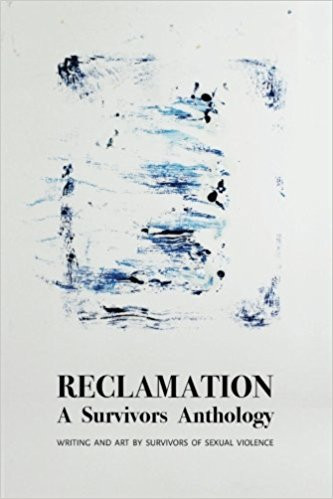 #METOO RECLAMATION: A Survivors  Anthology by Survivors of Sexual Assault