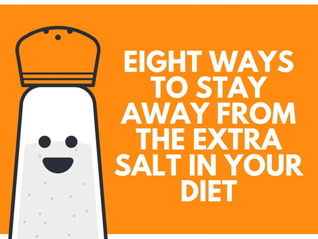 Eight ways to stay away from the 'extra salt' in your diet
