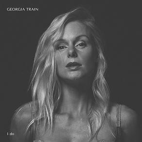 GEORGIA TRAIN - I DO - ALBUM COVER.jpeg