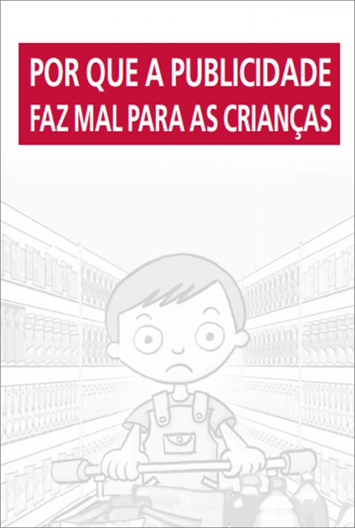 Alana+Criança e Consumo:Publicidade