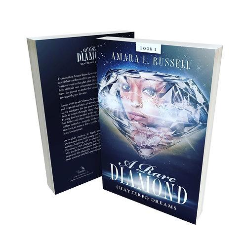 A Rare Diamond Volume I Shattered Dreams