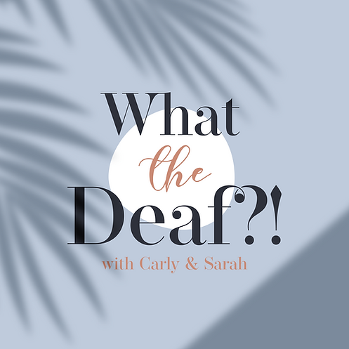 What The Deaf?! Podcast Cover Art
