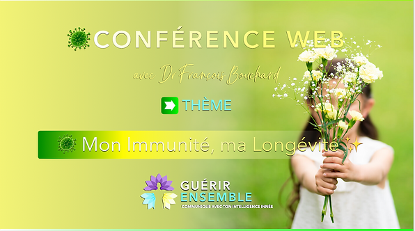 CONFÉRENCE WEB 🇫🇷 : 🦠Mon Immunité, Ma Longévité✨