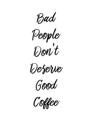 bad ppl good coffee.jpg