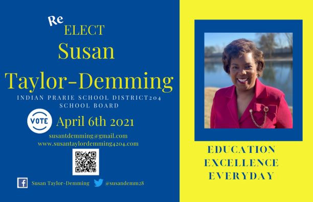 Vote For Susan Taylor-Demming Indian Prairie School District 204 April 6th...