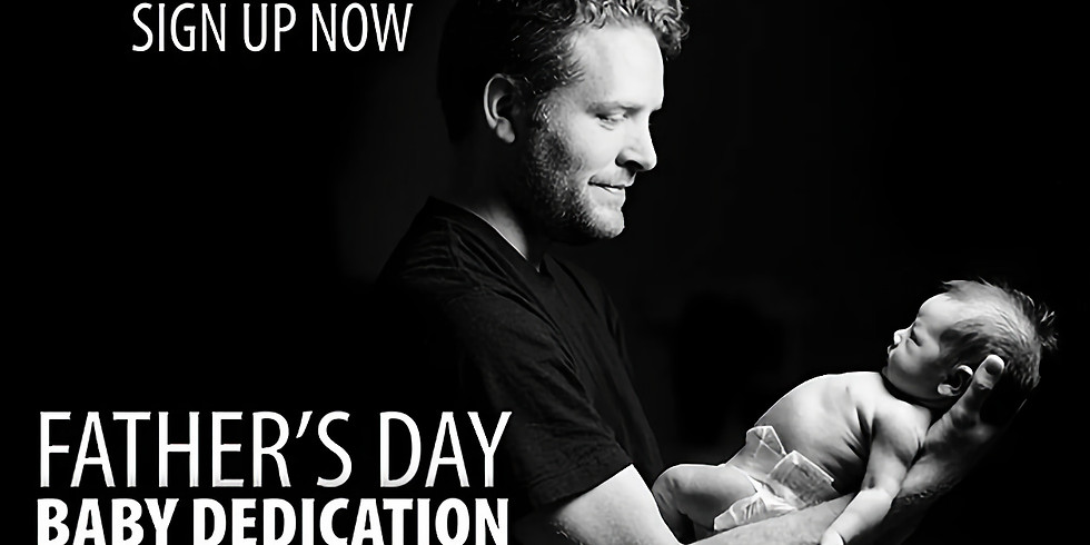 Father's Day and Baby Dedication
