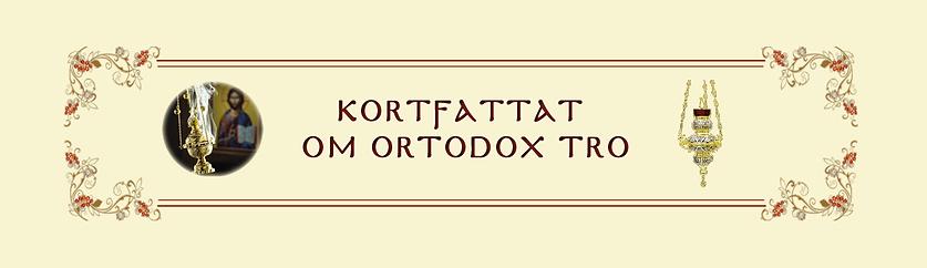 Kortfattat om Ortodox tro