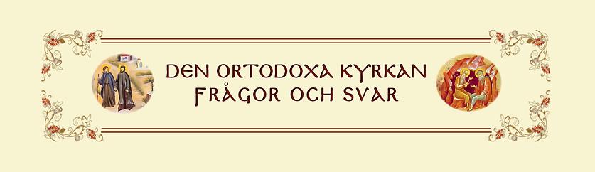 Ortodoxa kyrkan | Frågor och svar