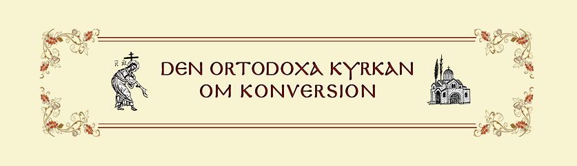 Ortodoxa Kyrkan   om konversion