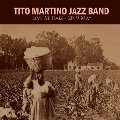 TITO MARTINO JAZZ BAND - LIVE AT RAIZ (2019)