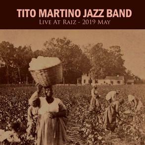 TITO MARTINO JAZZ BAND - LIVE AT RAIZ (2019)