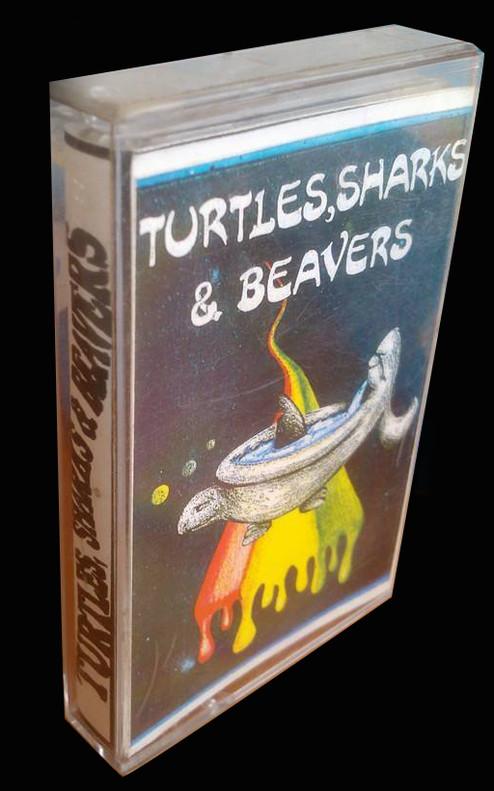 TURTLES, SHARKS & BEAVERS (FIRST DEMO TAPE)