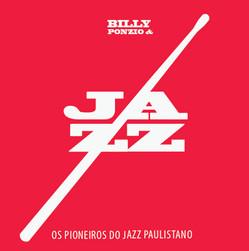 OS PIONEIROS DO JAZZ PAULISTANO (2013)