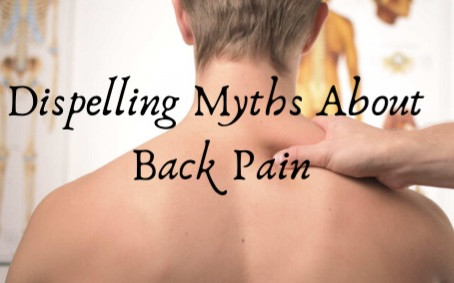 Dispelling Myths About Back Pain