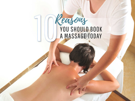 10 Reasons You Should Book A Massage Today