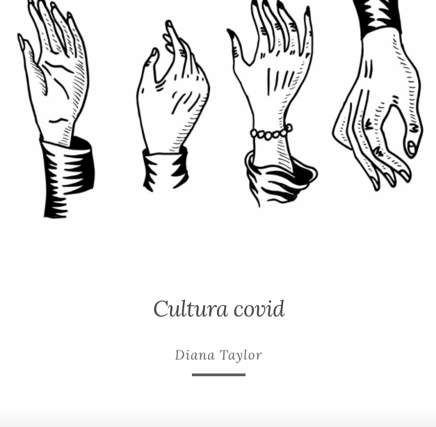 Cultura covid - Diana Taylor (translation from English for Contactos, Hemispheric Isntitute)
