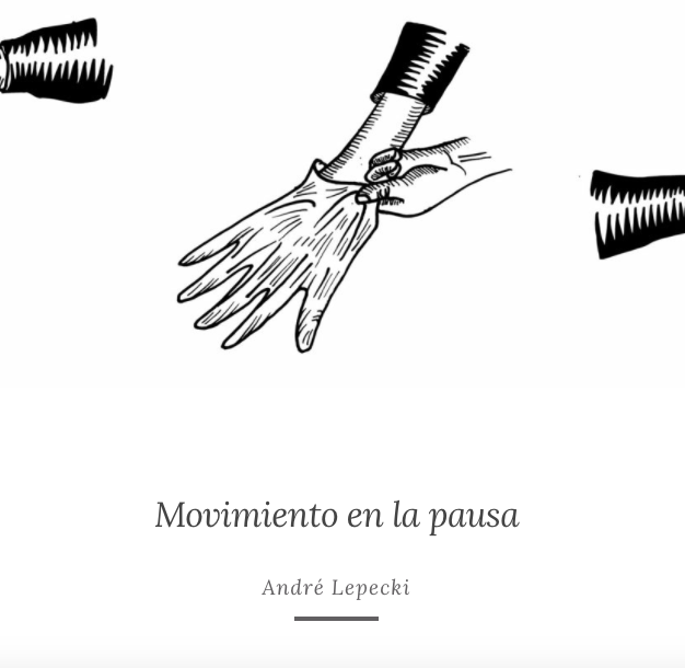 Movimiento en la pausa - André Lepecki (translation from English and Portuguese for Contactos, Hemispheric Institute)