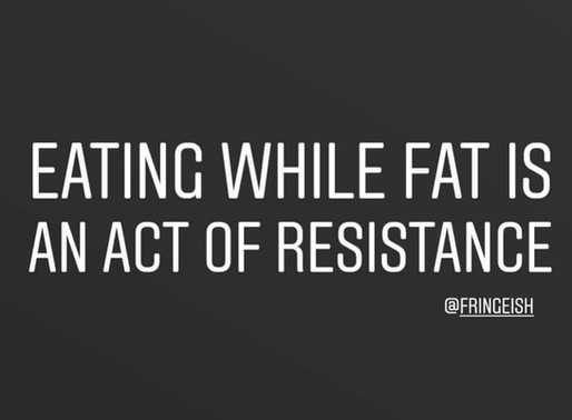 Eating While Fat is An Act of Resistance