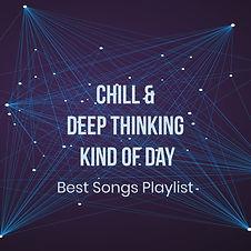 ChillPlaylist.DeepThinking.BestSongs.jpg
