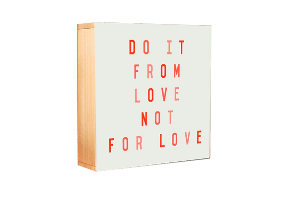 Do it from love