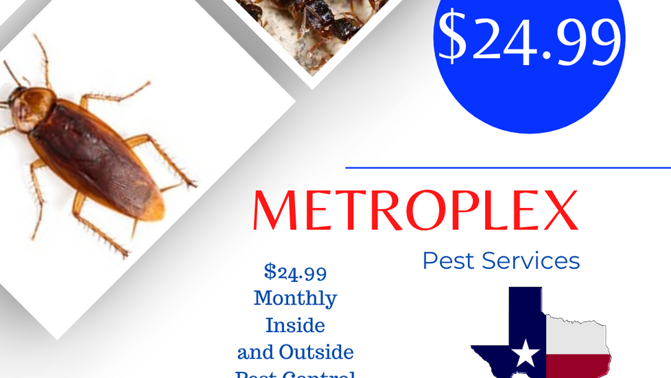 MetroPlex Pest Services | $24.99 Monthly Inside and Outside Pest Service | Dallas - Ft.Worth, Texas