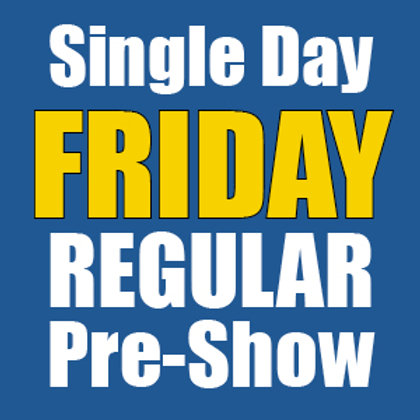 Single Day FRIDAY, August 13
