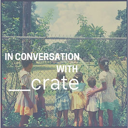 Copy of in conversation w_ crate promo.j