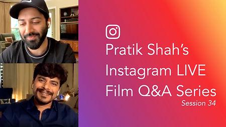 Pratik Shah's Instagram LIVE Film Q&A Series