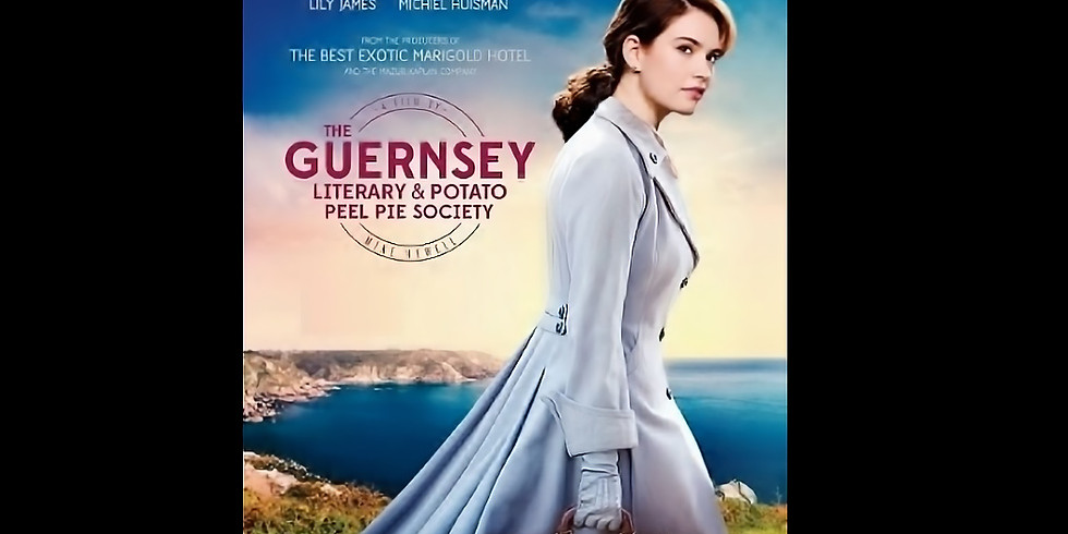 7:30 PM   THE GUERNSEY LITERARY AND POTATO PEEL PIE SOCIETY