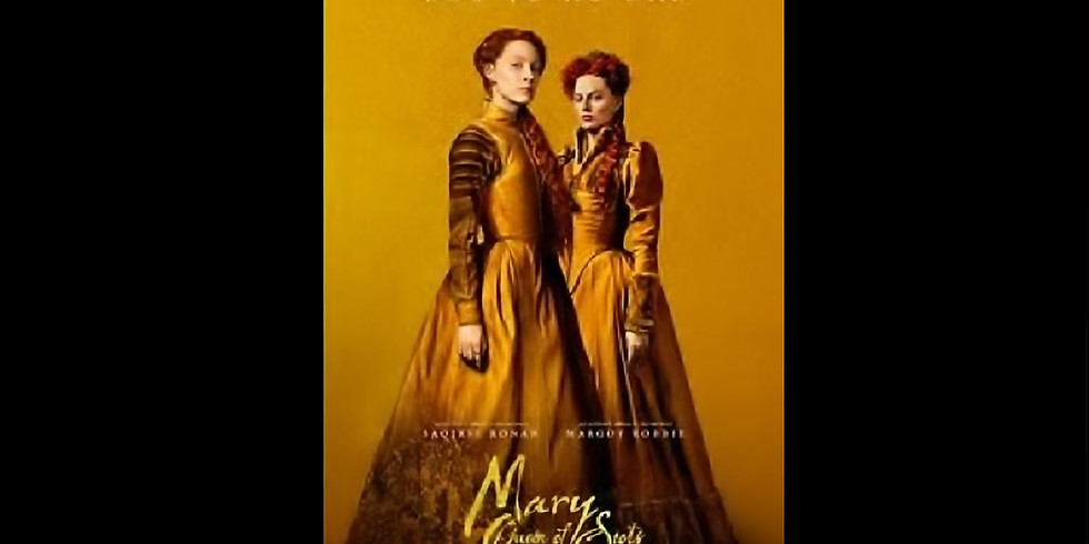 7:30 PM   MARY QUEEN OF SCOTS
