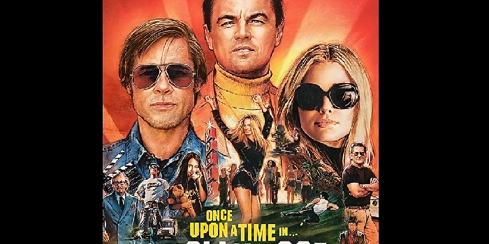 7:30 PM | ONCE UPON A TIME IN HOLLYWOOD