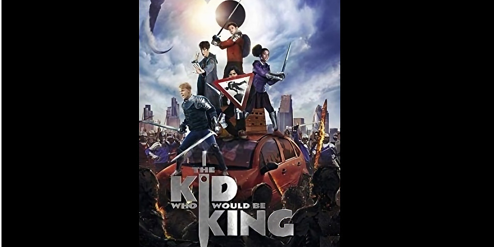 1:00 PM | THE KID WHO WOULD BE KING