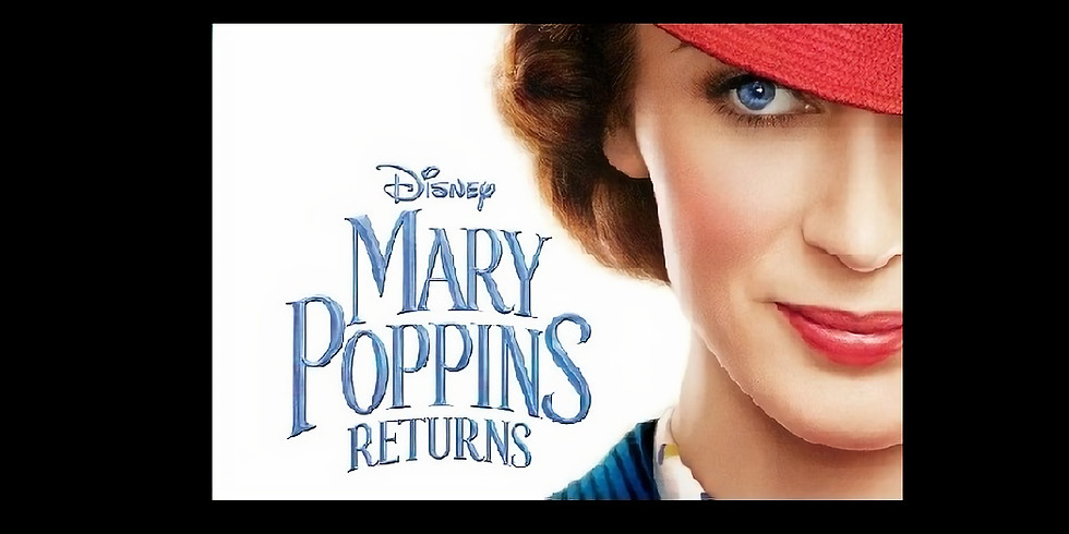 1:00 PM   MARY POPPINS RETURNS