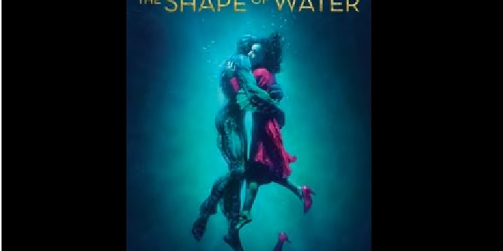 2:00 PM   THE SHAPE OF WATER