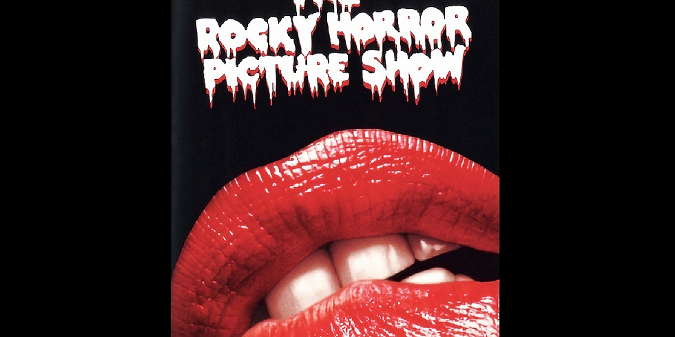 6:30 PM   ROCKY HORROR PICTURE SHOW   THEME EVENING