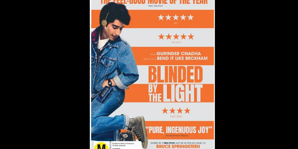 4:30 PM | BLINDED BY THE LIGHT (1)