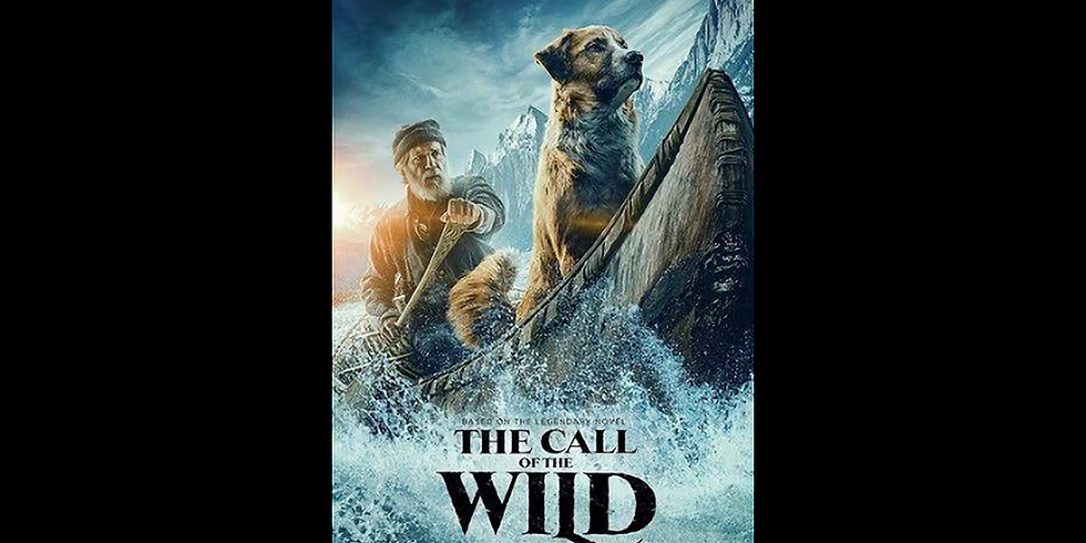 7:30 PM | THE CALL OF THE WILD