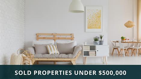 SOLD PROPERTIES Under $500,000.png
