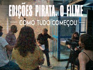 """Como surgiu a ideia do projeto - """"Edições Pirata, o Filme"""""""