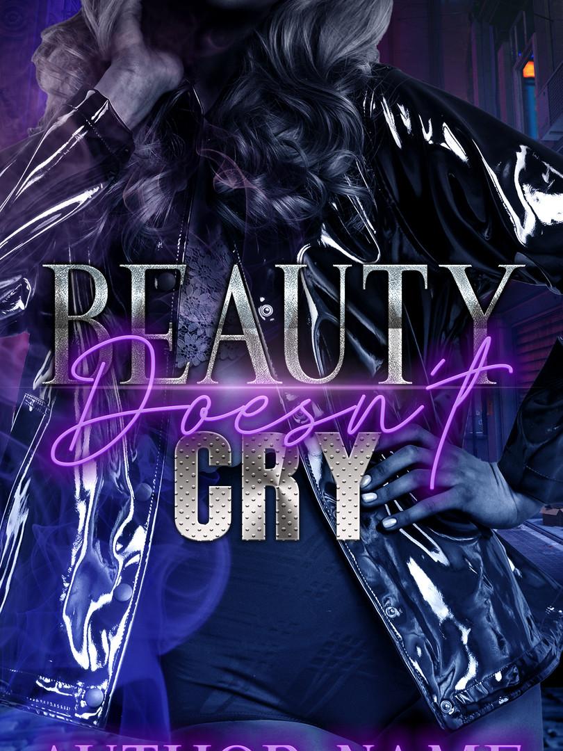 Beauty Doesnt Cry.jpg