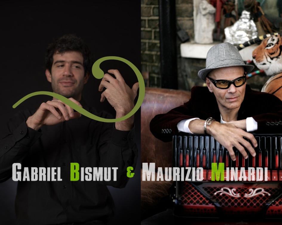 Gabriel Bismut & Maurizio Minardi
