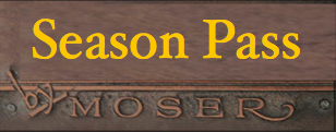 Moser Legacy Season Pass