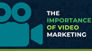 Video Marketing - Video For Your Business
