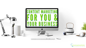 Content Marketing for You and Your Business