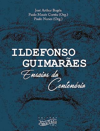 Ildefonso Guimarães: ensaios do centenário