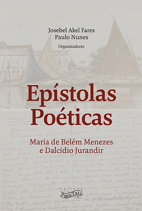 Epístolas poéticas Maria de Belém Menezes e Dalcídio Jurandir