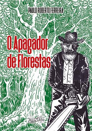 O Apagador de Florestas