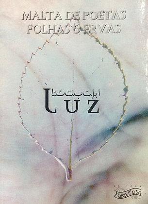 Luz - Malta de Poetas Folhas e Ervas